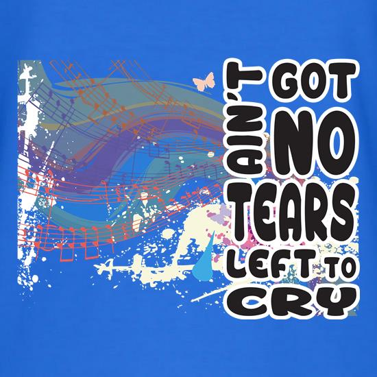 No Tears Left t-shirts