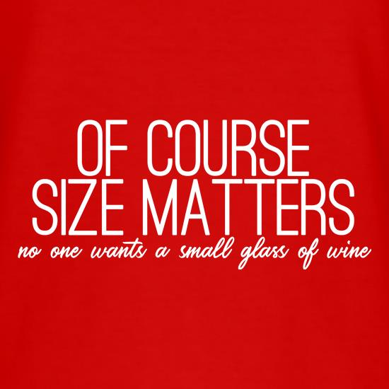 Of Course Size Matters t-shirts