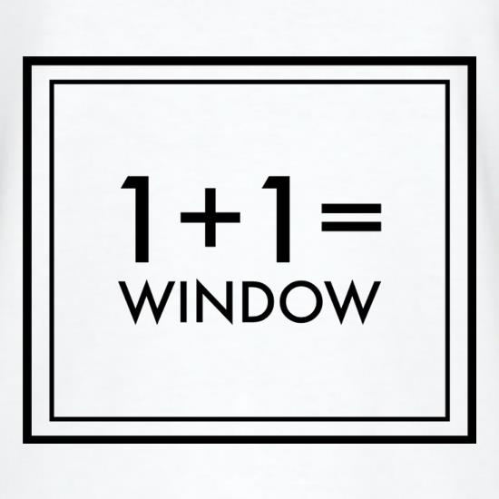 One Plus One Equals Window t-shirts