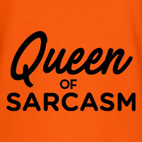 Queen Of Sarcasm t-shirts