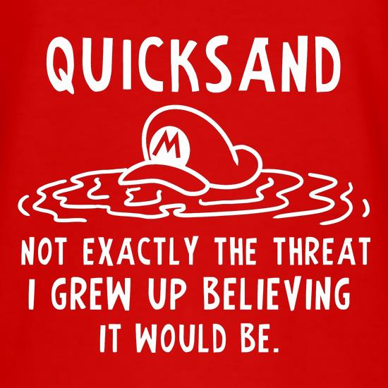 Quicksand Not Exactly The Threat I Grew Up Believing It Would Be t-shirts