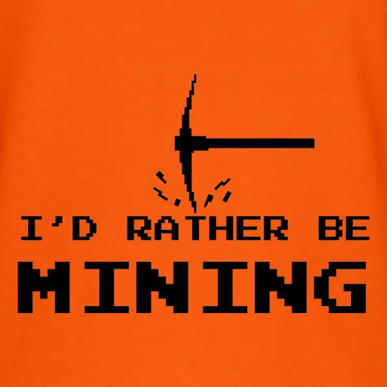 Rather Be Mining t-shirts