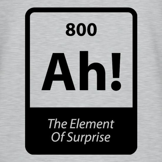 The Element Of Surprise t-shirts