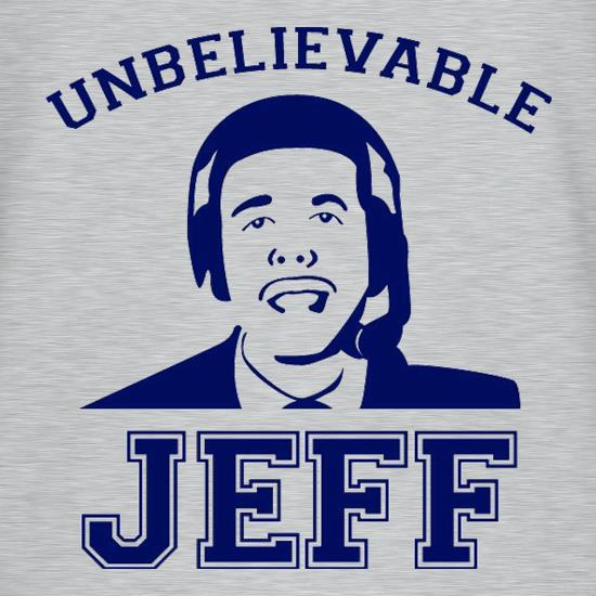 Unbelievable Jeff t-shirts