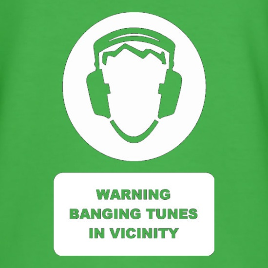 Warning Banging Tunes In Vicinity t-shirts