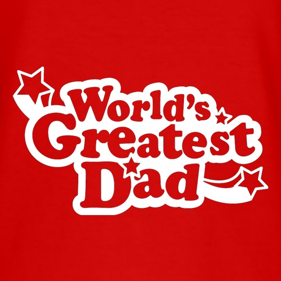 World's Greatest Dad t-shirts