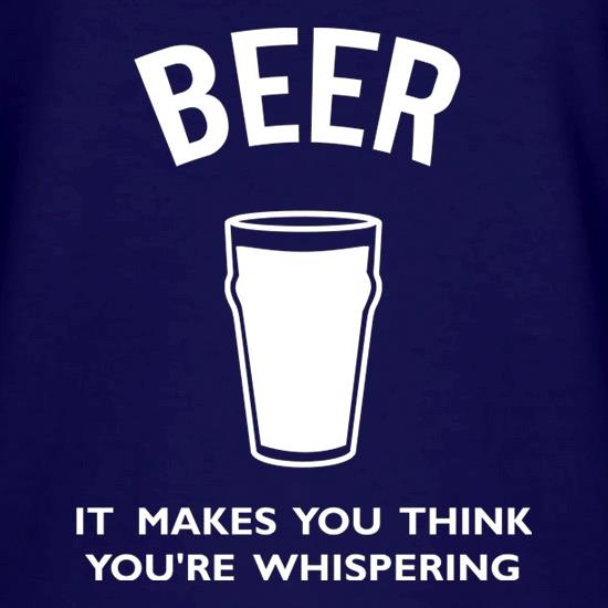 Beer It Makes You Think You're Whispering V-Neck T-Shirts