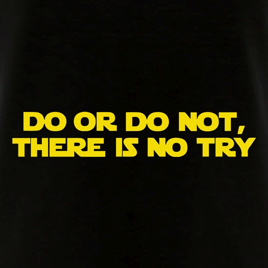 Do Or Do Not, There Is No Try V-Neck T-Shirts