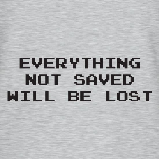 Everything Not Saved Will Be Lost V-Neck T-Shirts