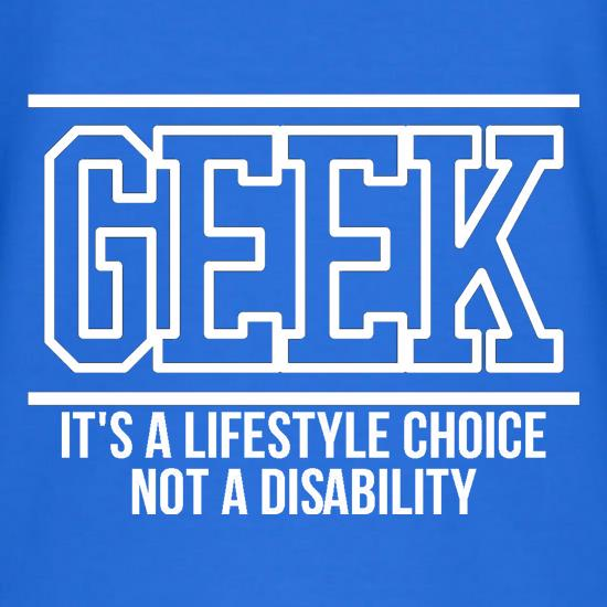 Geek - It's a lifestyle choice not a disability V-Neck T-Shirts