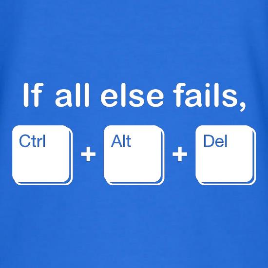 If All Else Fails, Ctrl Alt Delete V-Neck T-Shirts