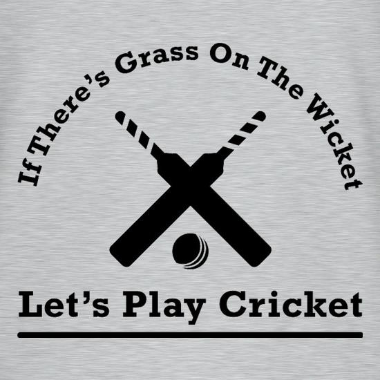 If There's Grass On The Wicket Let's Play Cricket V-Neck T-Shirts