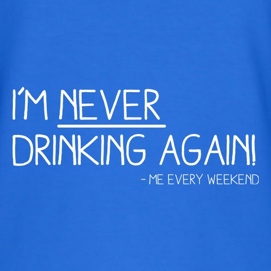 I'm Never Drinking Again V-Neck T-Shirts