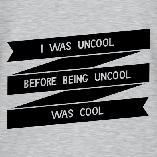 I Was Uncool Before Being Uncool Was Cool V-Neck T-Shirts