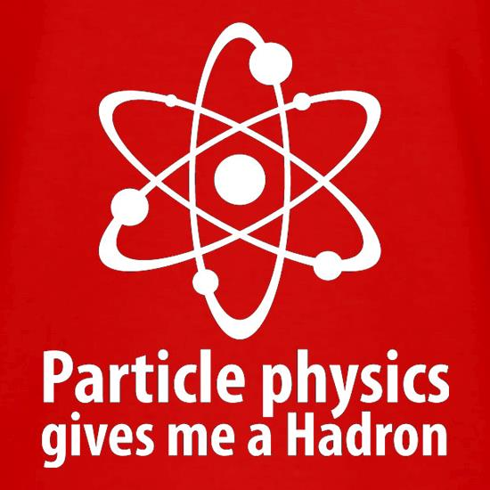 Particle Physics Gives Me A Hadron V-Neck T-Shirts