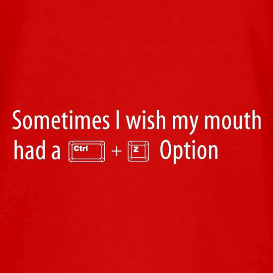 Sometimes I Wish My Mouth Had A Ctrl Z Option V-Neck T-Shirts