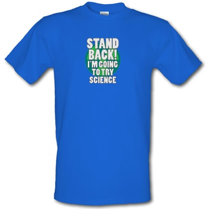 a983115e6 Stand Back I'm Going To Try Science T Shirt By CharGrilled