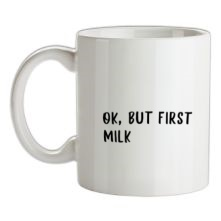 Ok, But First Milk. t shirt