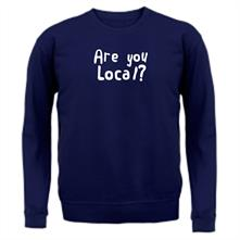 Are You Local? t shirt