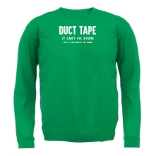 Duct Tape Can't Fix Stupid t shirt
