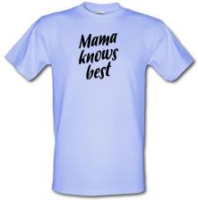 Mama Knows Best t shirt