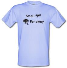Small Far Away t shirt
