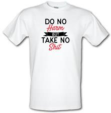 Do No Harm But Take No Shit t shirt