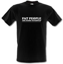 Fat people are hard to kidnap t shirt