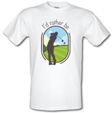I'd Rather Be Golfing t shirt