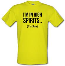 I'm In High Spirits... It's Rum. t shirt