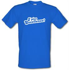 I Piss Excellence! t shirt