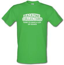 Magazine Collectors Tend To Have A Lot Of Issues t shirt