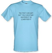 The Past Can Hurt t shirt