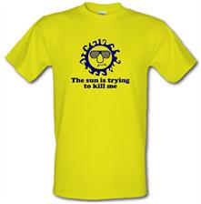 The Sun Is Trying To Kill Me t shirt