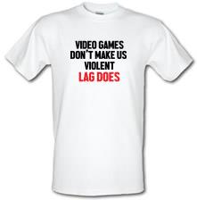 Video Games Don't Make Us Violent, Lag Does t shirt