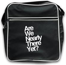 Are We Nearly There Yet? t shirt