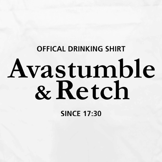 Avastumble and Retch - Official Drinking Shirt t shirt