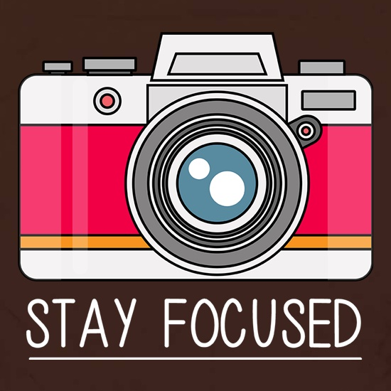 Stay Focused t shirt