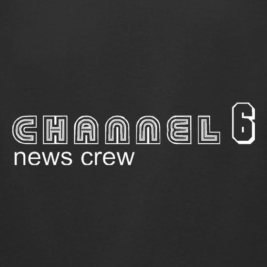 Channel6 news crew t shirt
