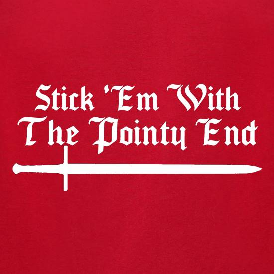 Game Of Thrones - Stick Em With The Pointy End t shirt