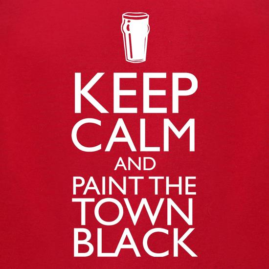Keep calm and paint the town black t shirt