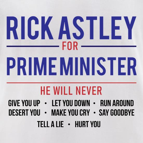Rick Astley For Prime Minister t shirt