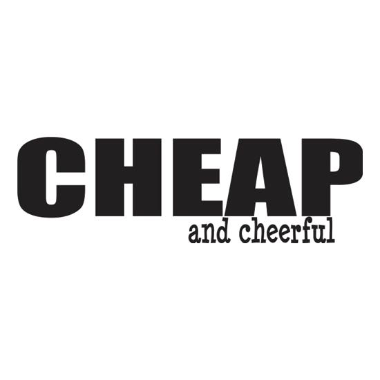 Cheap And Cheerful t shirt