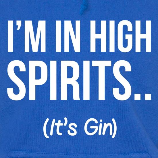 I'm In High Spirits... It's Gin. t shirt