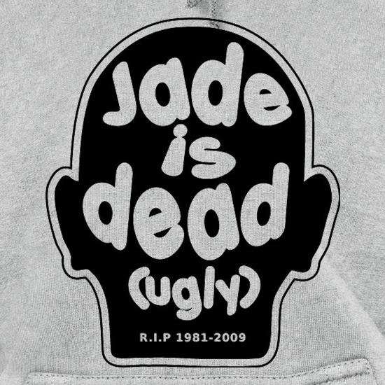 Jade Is Dead (Ugly) t shirt