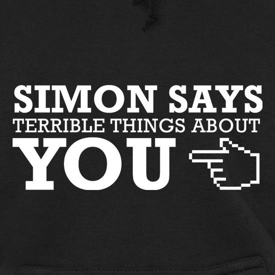 Simon says terrible things about you t shirt