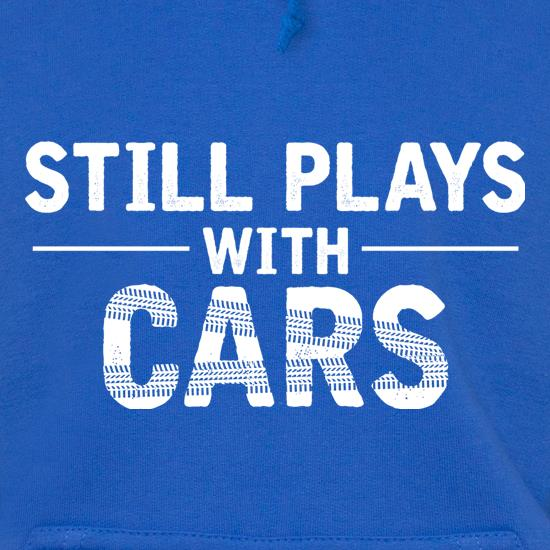 Still Plays With Cars t shirt