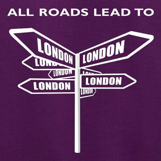 All Roads Lead To London t shirt
