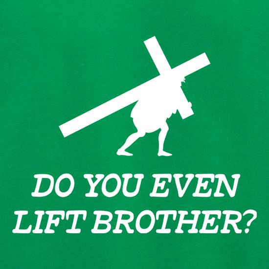 Do You Lift Brother t shirt