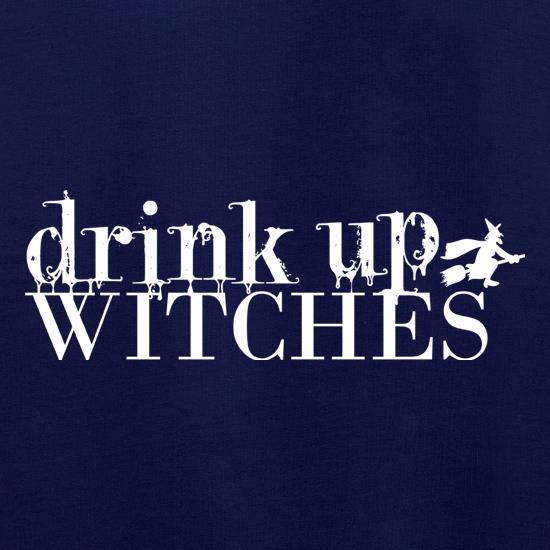 Drink Up Witches t shirt